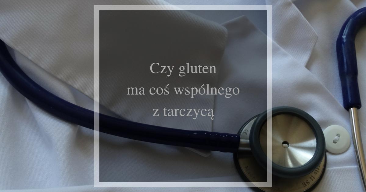 gluten a choroby tarczycy
