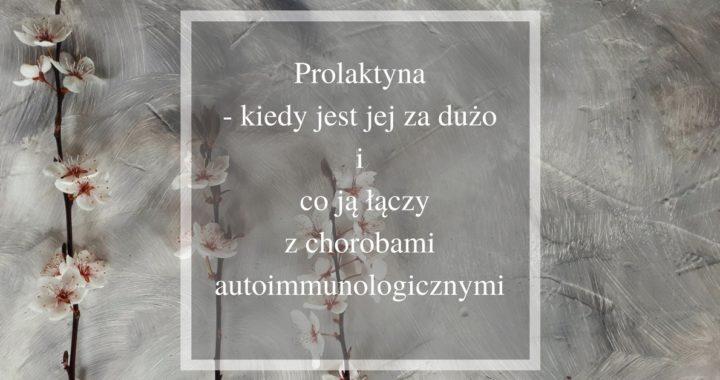 prolaktyna w chorobach autoimmunologicznych