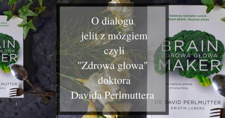 Zdrowa głowa Davida Perlmuttera- recenzja książki