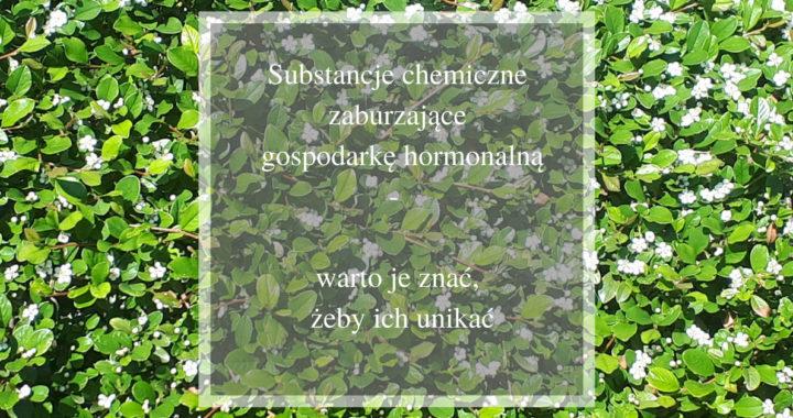 substancje chemiczne zaburzające gospodarkę hormonalną