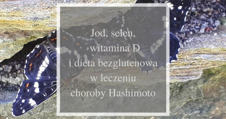 jod, selen, witamina D i dieta bezglutenowa w leczeniu choroby Hashimoto