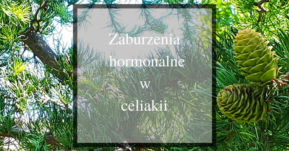 zaburzenia hormonalne w celiakii