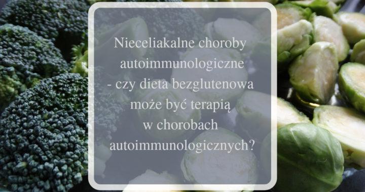 czy dieta bezglutenowa może być terapią w chorobach autoimmunologicznych?