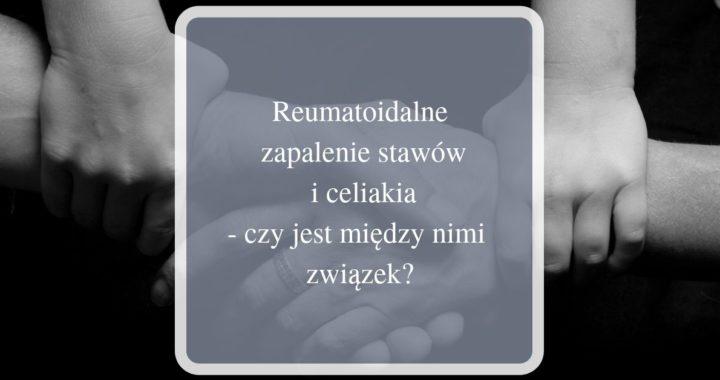 reumatoidalne zapalenie stawów i celiakia
